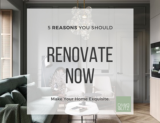 5 Reasons you should renovate now